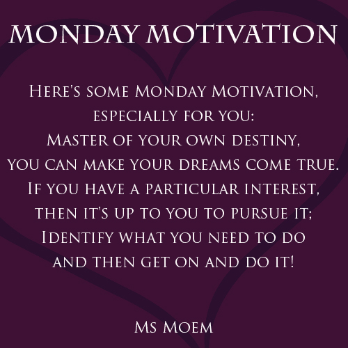 Monday Motivation poem by English poet, Ms Moem @MSMOEM