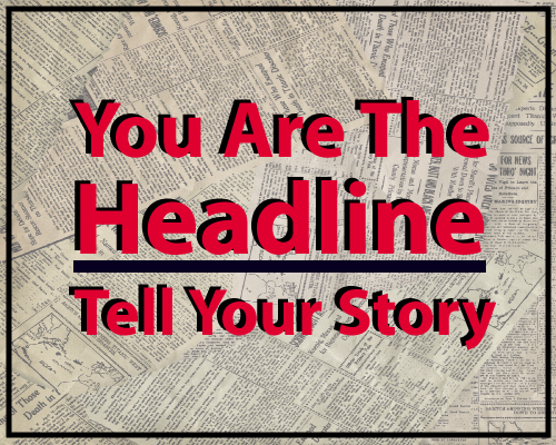 You Are The Headline