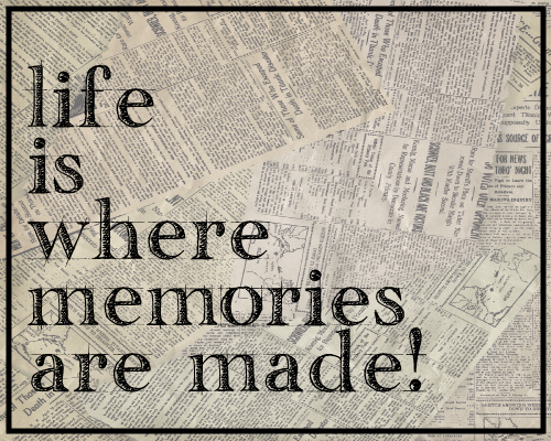 life and memories