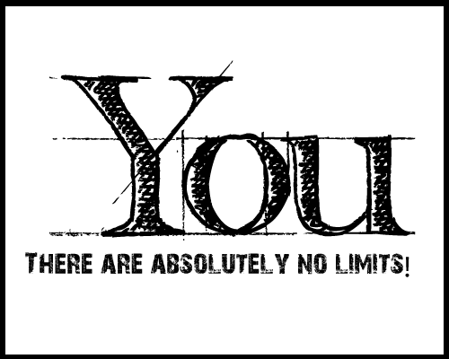 no limits to what you can do