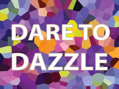 dare to dazzle