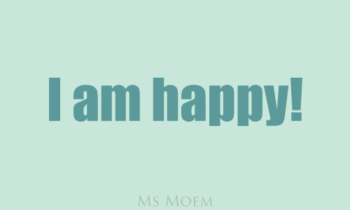i am happy - positive quote