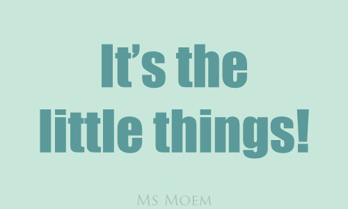 it's the little things - positive quote