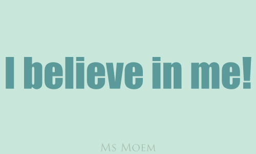 I believe in me - quote