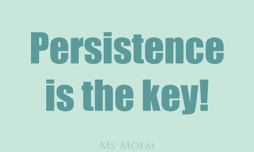 Persistence is key - positive quote