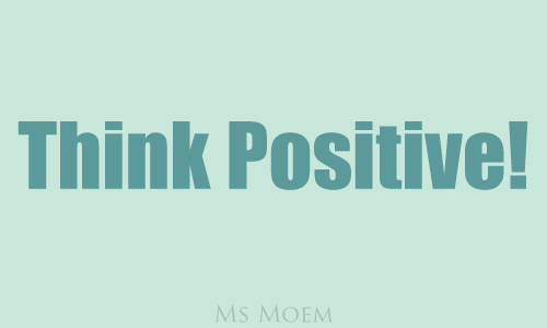 think positive - the power of positive thinking