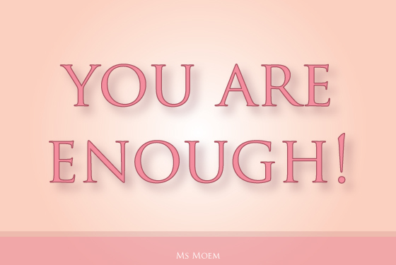 You are enough! Positive Quote!