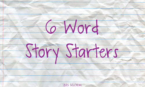 66 6 word story starters