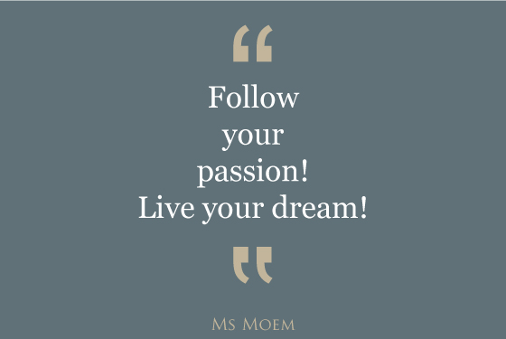 follow your passion! motivational quote