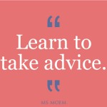 learn to take advice | quote