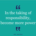 take responsibilty and become more powerful
