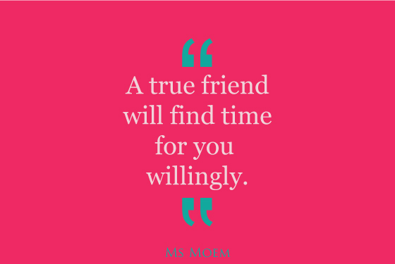 true friends find time for you willingly | quote | Ms Moem