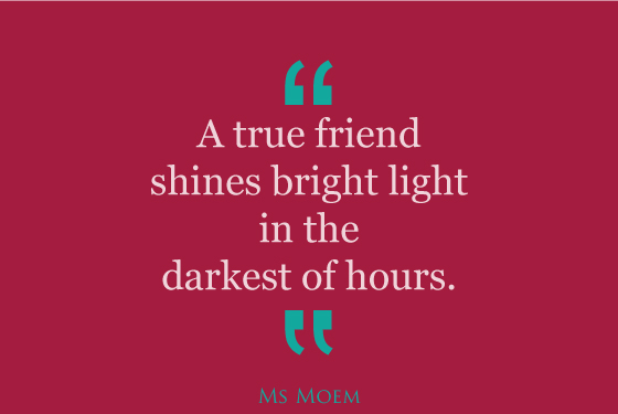 true friends shine | Ms Moem | quote
