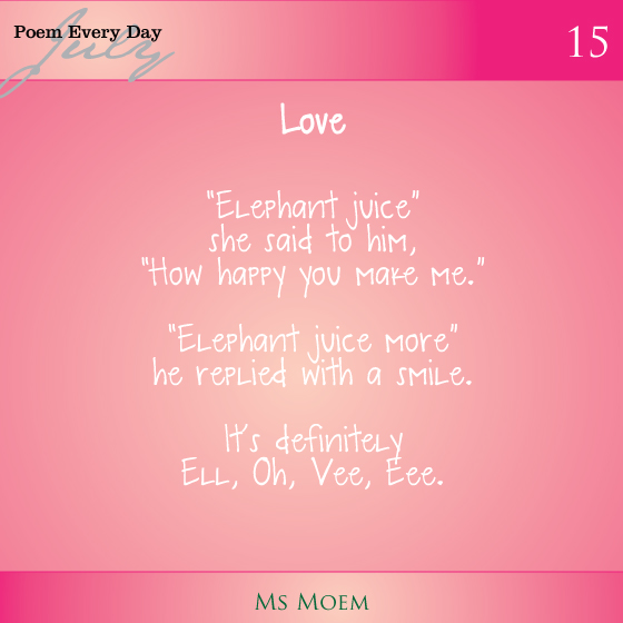 a poem about love- elephant juice - #dailypoemproject day 15 by ms moem