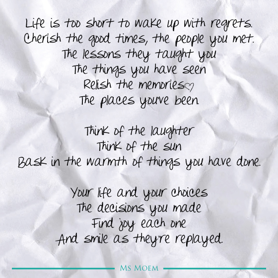 life is too short for regrets | poem quote | Ms Moem
