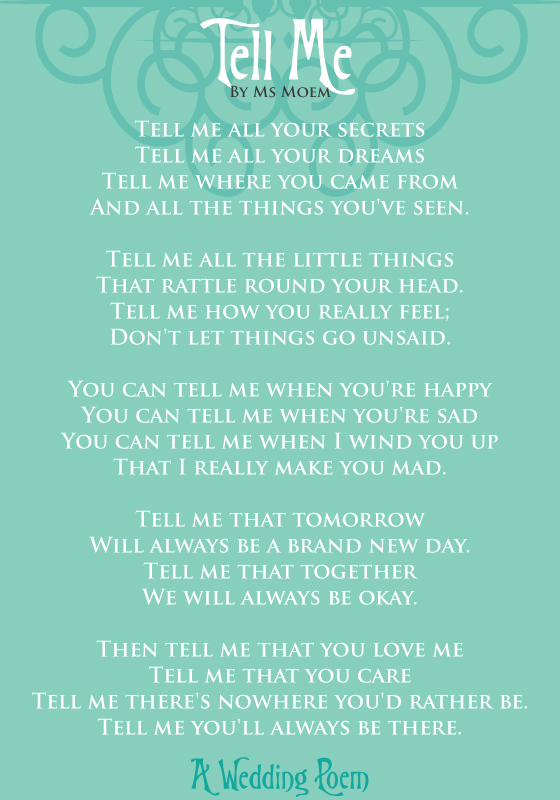 Tell Me - A Wedding Poem Written by Ms Moem