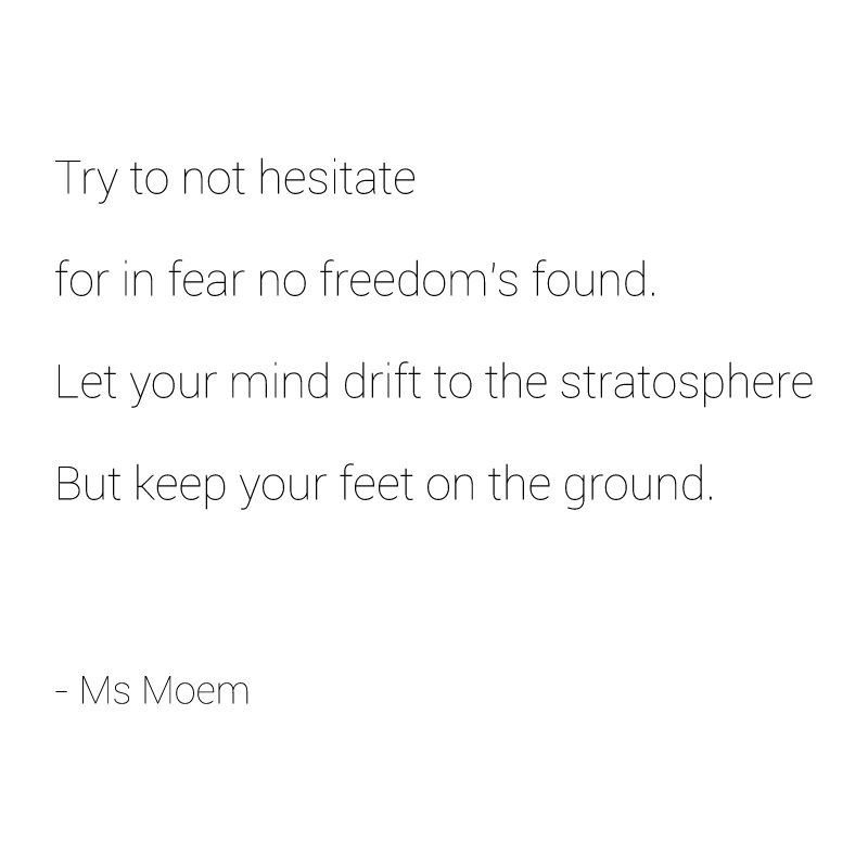 try not to hesitate poem quote ms moem