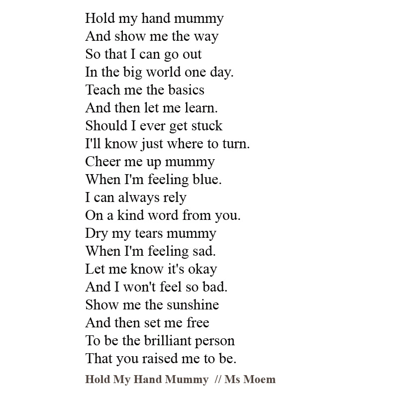 hold my hand mummy poem by english poet Ms Moem