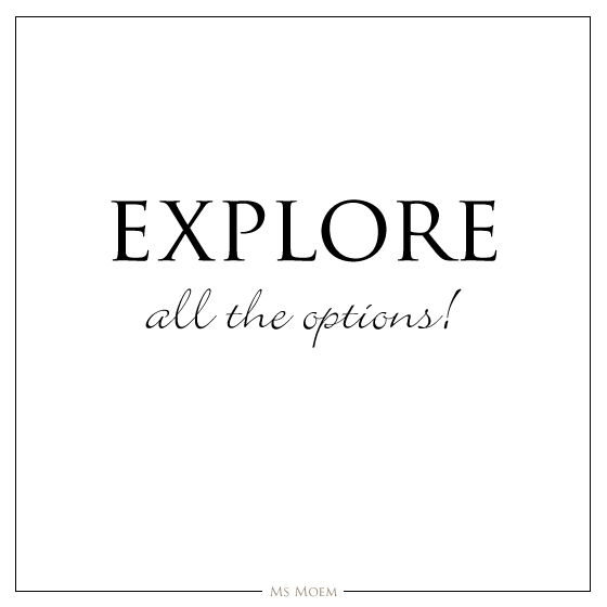 explore all the options quote