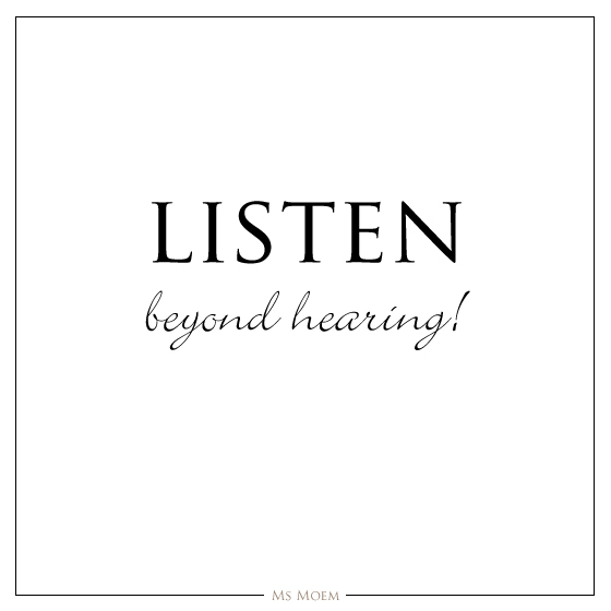 listen beyond hearing - quote - ms moem