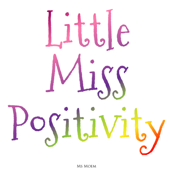 little miss positivity quote