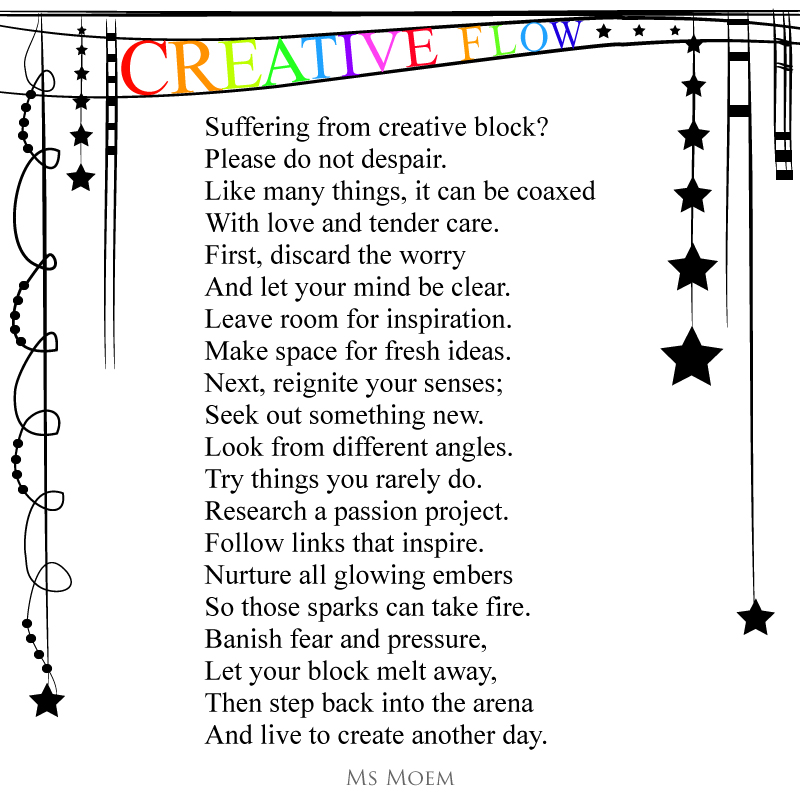 how to overcome creative block and get back into your creative flow ~ poem by Ms Moem @msmoem