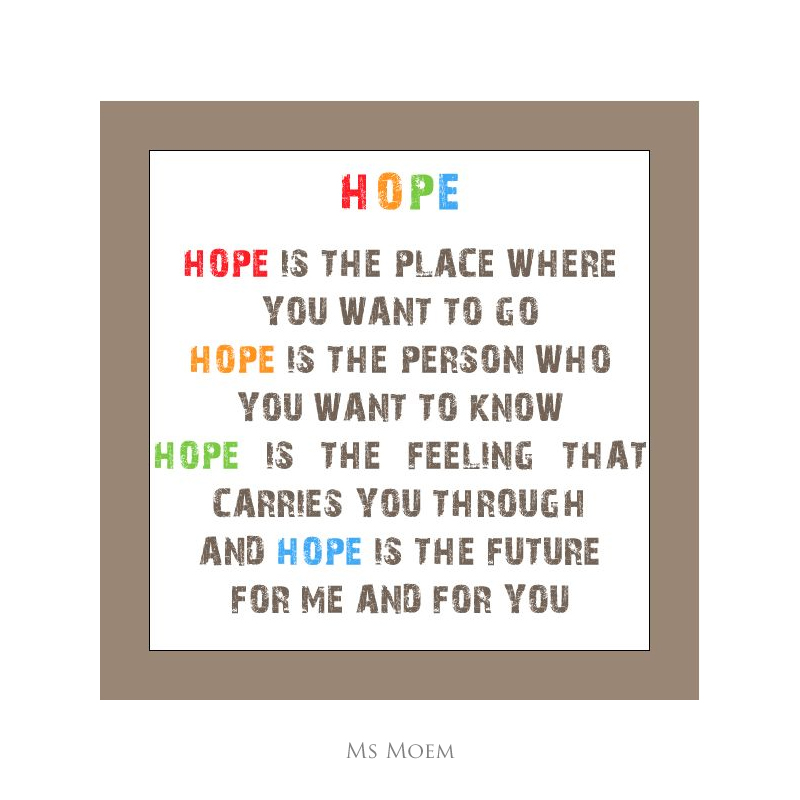 there's always hope ~ positive poem quote by Ms Moem @msmoem