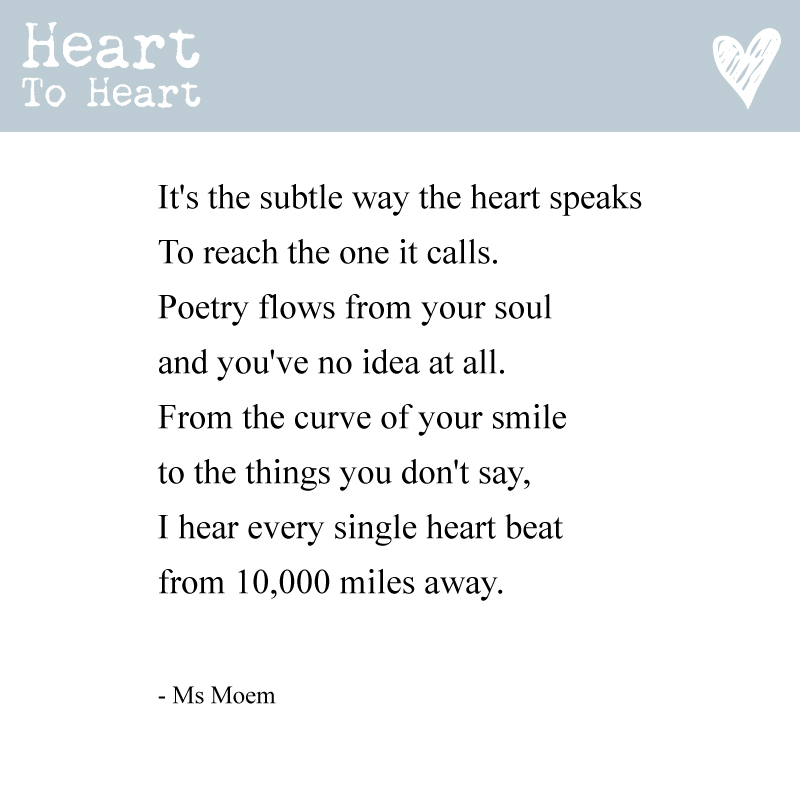 heart to heart ~ it's the subtle way the heart speaks ~ poem by Ms Moem @msmoem