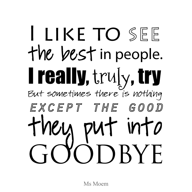looking for the good ~ typography poem quote by ms moem, english poet @msmoem