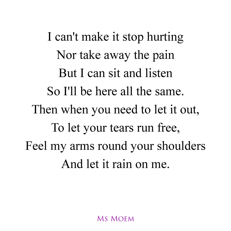 words of support for a friend who is hurting ~ poem by Ms Moem @msmoem