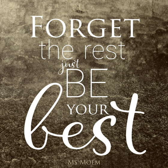 rhyming motivation ~ forget the rest, just be your best ~ art quote Ms Moem