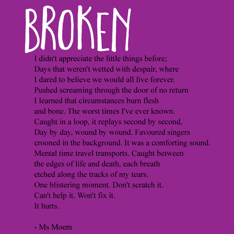 broken ~ a short rhyming poem by ms moem on the topic of grief and loss after losing a loved one
