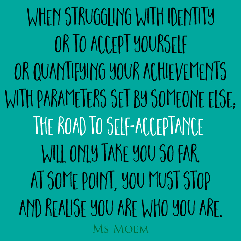 the road to self acceptance ~ a poem by English poet, Ms Moem