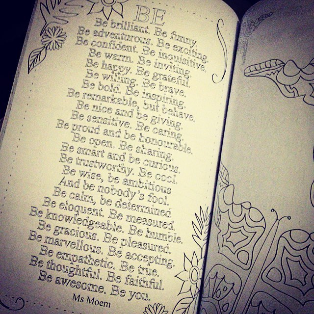 Be You ~ A poem by Ms Moem ~ image taken from Add A Little Colour, Ms Moem's adult colouring book which is available to buy on Amazon.