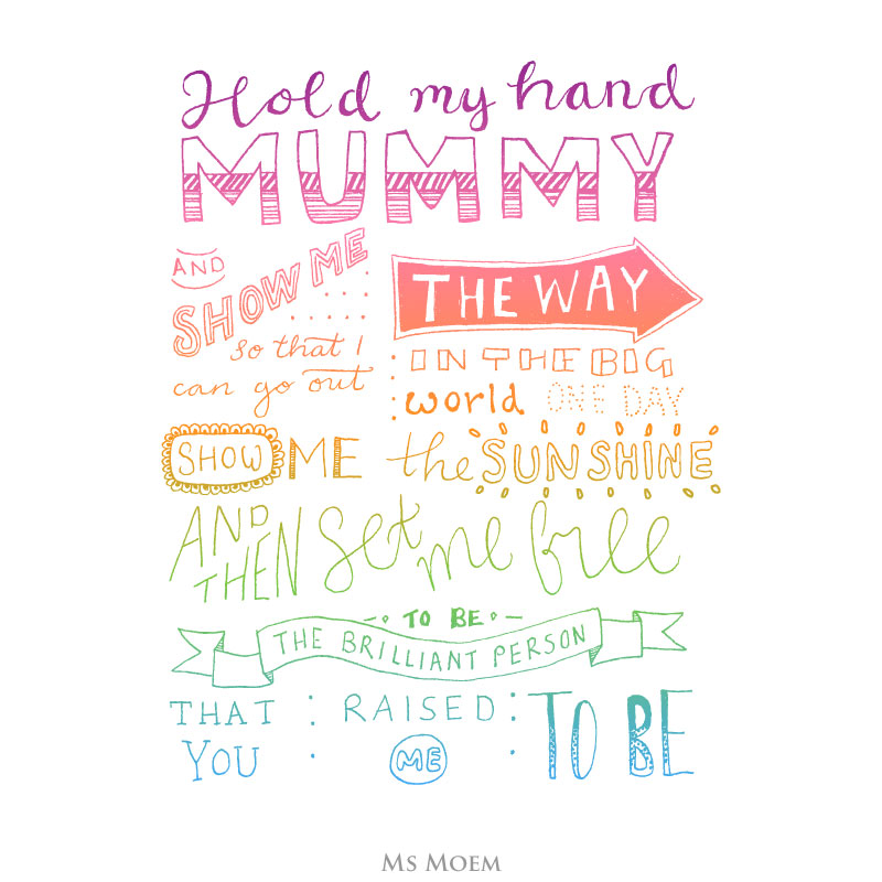 hand lettering poem quote - hold my hand mummy by Ms Moem @msmoem