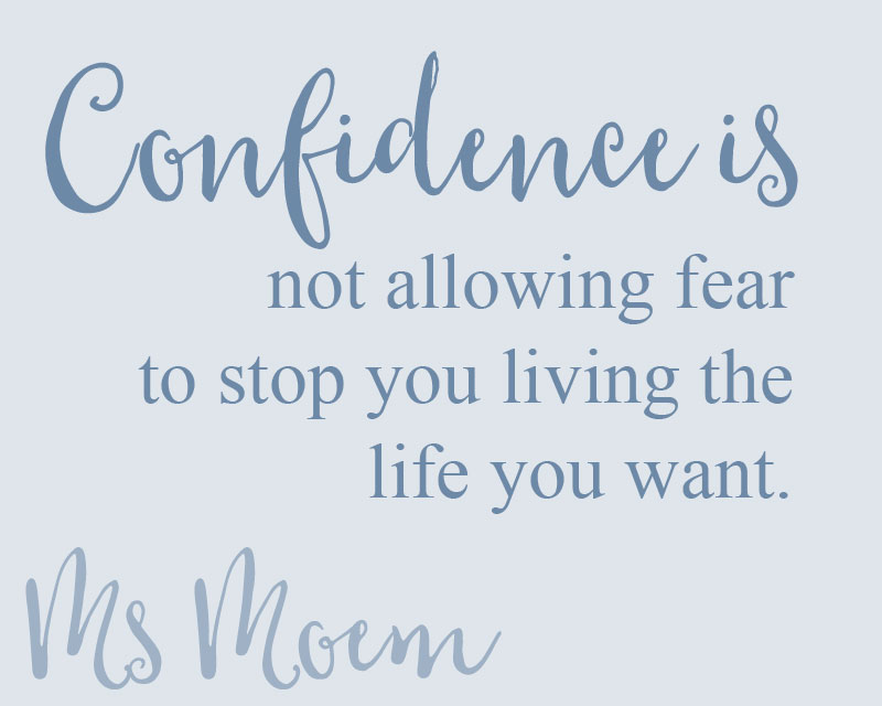 confidence is not allowing fear to dictate your life and lead your decisions - confidence quotes