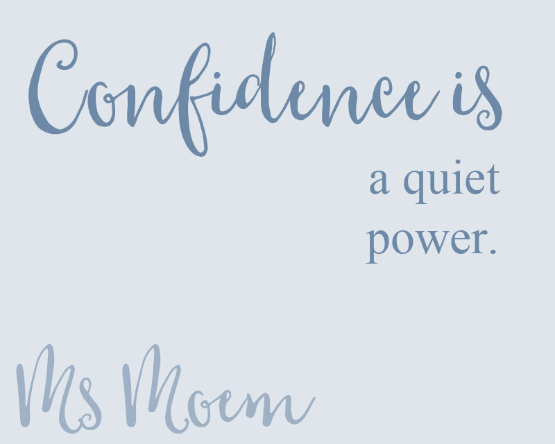 confidence is a quite power - confidence quotes