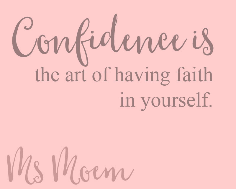 confidence quotes - confidence is the art of having faith in yourself ~ ms moem