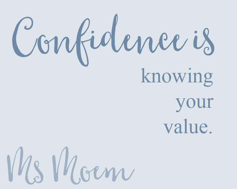 how to improve your confidence - know you have value - we all have something