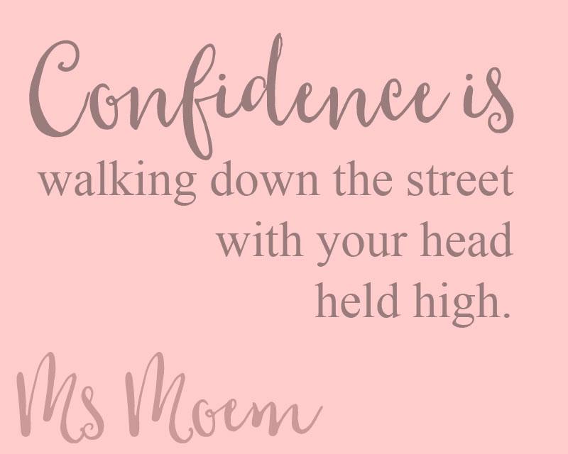 confidence is walking with your head held high
