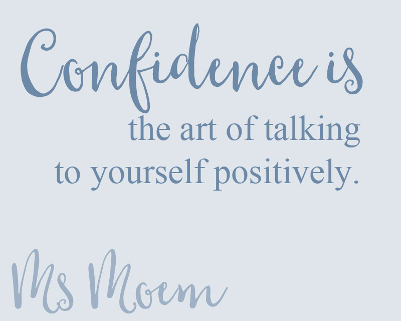 how to improve your confidence - talk to yourself positively - confidence quotes