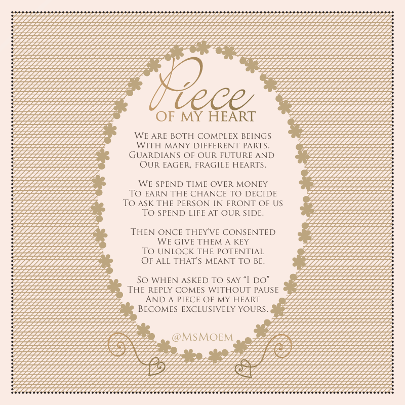 Piece Of My Heart - Wedding Poem by Ms Moem @msmoem