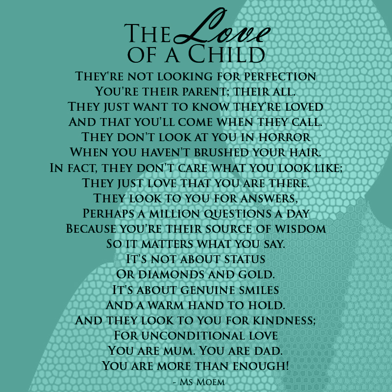 the love of a child - poem for fathers and mothers about the best gift that life can give you - by English poet, Ms Moem @msmoem