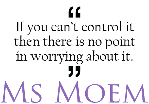 quotes about strength - if you can't control it then there is no point worrying about it http://www.msmoem.com
