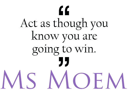 quotes about strength - act as though you already know you are going to win. The change in your mindset will boost your confidence! http://www.msmoem.com
