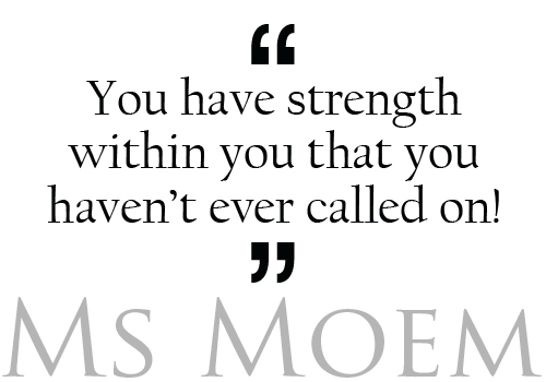 quotes about strength - you have stength within you that you have never even called on.  http://www.msmoem.com