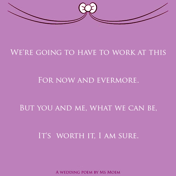 worth it wedding poem quote Ms Moem @msmoem - for more poetry please visit Ms Moem's poetry blog http://www.msmoem.com
