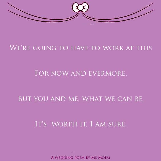worth it wedding poem quote Ms Moem @msmoem - for more poetry please visit Ms Moem's poetry blog http://www.msmoem.com