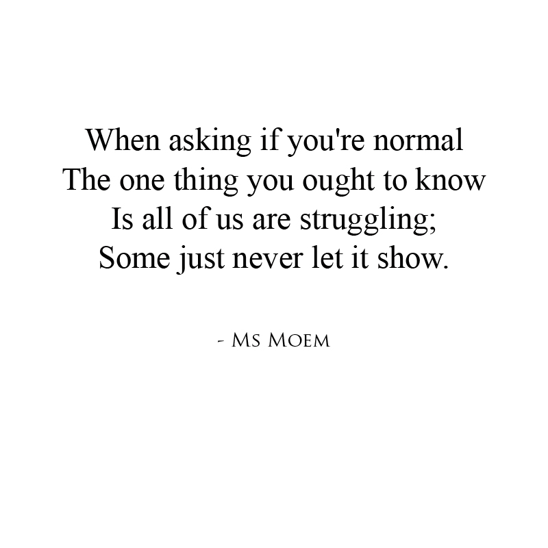 Am I Normal? Poem quote by English poet Ms Moem @msmoem