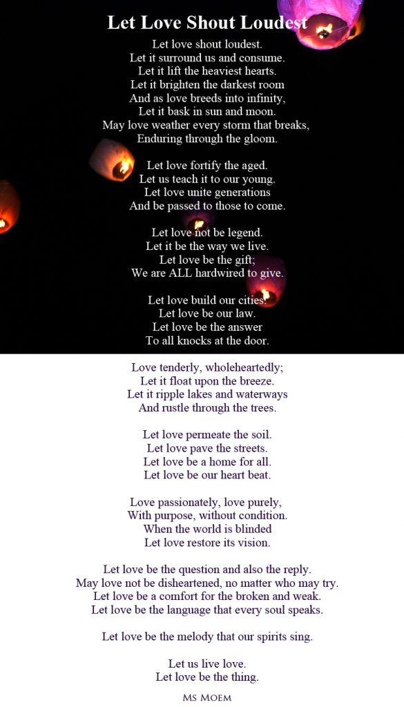 Let Love Shout Loudest - a poem by English poet Ms Moem @msmoem for more poems and poetry visit http://www.msmoem.com